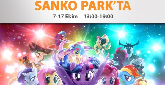 MY LİTTLE PONY SANKO PARK'TA