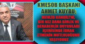 KMESOB BAŞKANI KUYBU'DAN MEVLİD KANDİLİ MESAJI